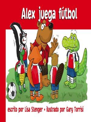 cover image of Alex juega fútbol