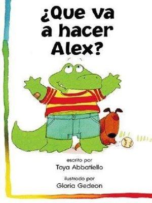 cover image of ¿Qué va a hacer Alex?