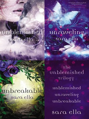 cover image of Unblemished, Unraveling, Unbreakable