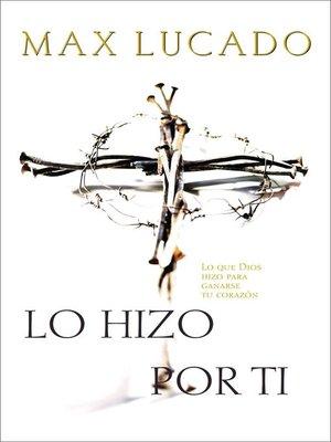cover image of Lo hizo por ti