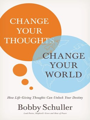 cover image of Change Your Thoughts, Change Your World