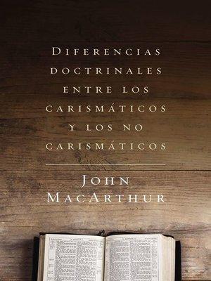 cover image of Diferencias doctrinales entre los carismáticos y los no carismáticos