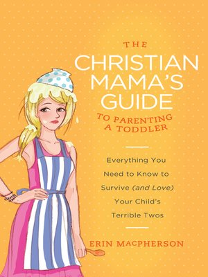 cover image of The Christian Mama's Guide to Parenting a Toddler
