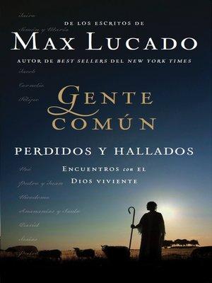 cover image of Gente Común Perdidos y Hallados
