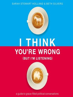 cover image of I Think You're Wrong (But I'm Listening)