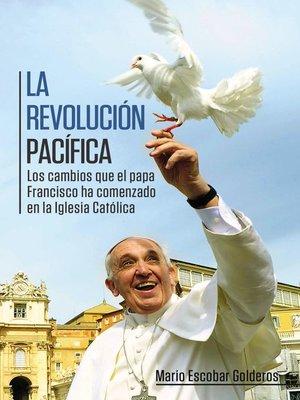 cover image of La revolución pacífica