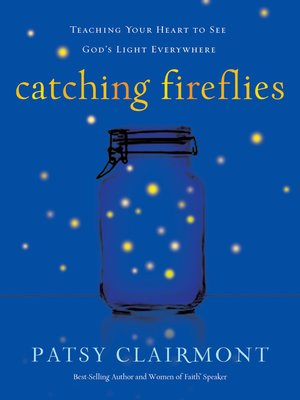 Catching fireflies by patsy clairmont overdrive rakuten catching fireflies fandeluxe Document