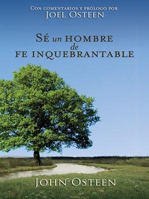 cover image of Sé un hombre de fe inquebrantable