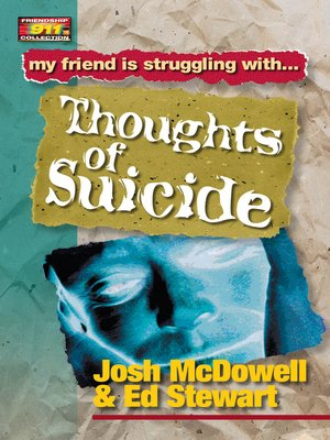cover image of My Friend is Struggling with...Thoughts of Suicide
