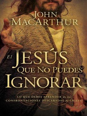 cover image of El Jesús que no puedes ignorar