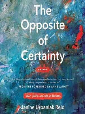 cover image of The Opposite of Certainty