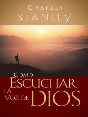 cover image of Cómo escuchar la voz de Dios