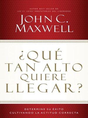 cover image of ¿Qué tan alto quiere llegar?