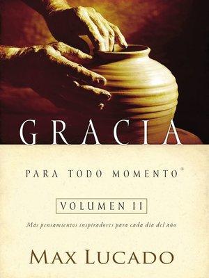 cover image of Gracia para todo momento volumen II