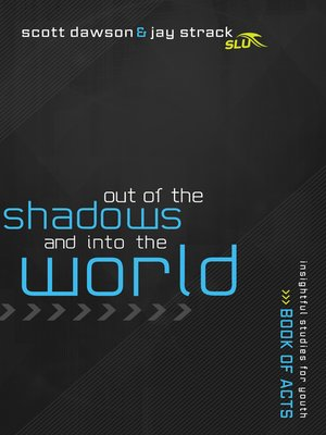 cover image of Out of the Shadows and Into the World