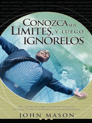cover image of Conozca sus límites, y luego ignórelos