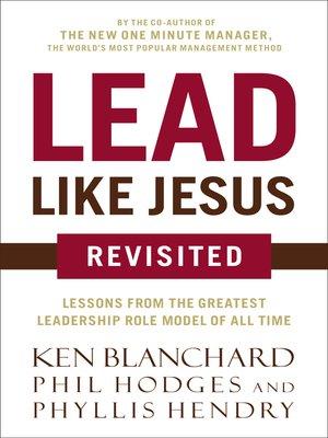 Ken blanchard overdrive rakuten overdrive ebooks audiobooks cover image of lead like jesus revisited fandeluxe Images