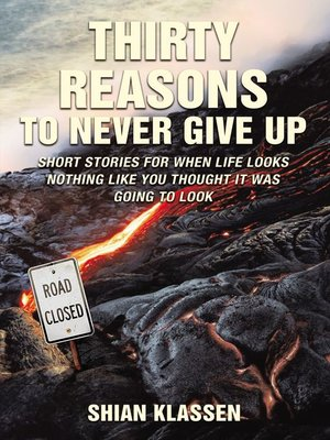 cover image of Thirty Reasons to Never Give Up