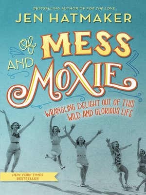 cover image of Of Mess and Moxie