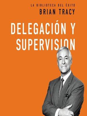 cover image of Delegación y supervisión