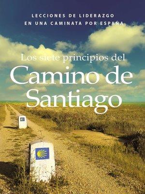 cover image of Los siete principios del Camino de Santiago