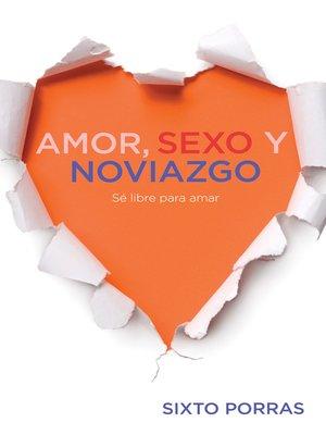 cover image of Amor, sexo y noviazgo