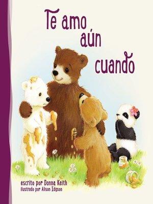 cover image of Te amo aun cuando