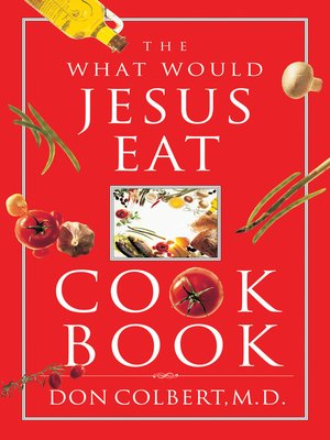 cover image of The What Would Jesus Eat Cookbook