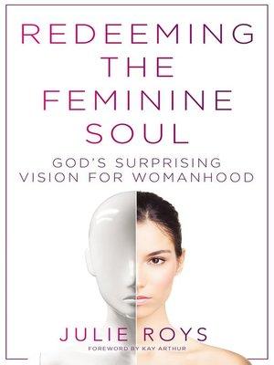 cover image of Redeeming the Feminine Soul