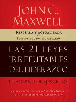cover image of Las 21 leyes irrefutables del liderazgo, cuaderno de ejercicios