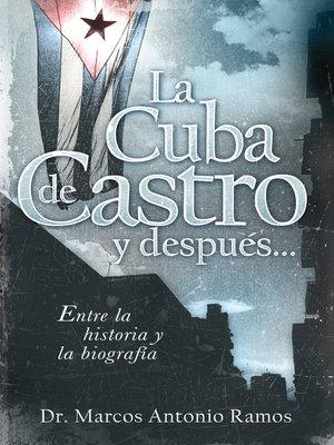cover image of La Cuba de Castro y después...