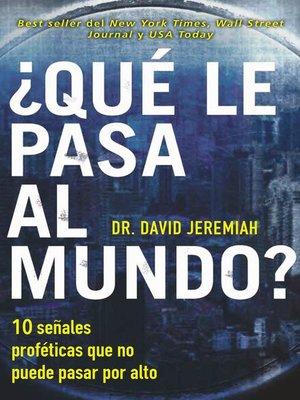 cover image of ¿Qué le pasa al mundo?