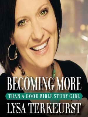 cover image of Becoming More Than a Good Bible Study Girl
