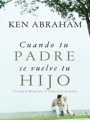 cover image of Cuando tu padre se vuelve tu hijo