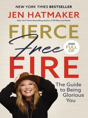 Fierce, Free, and Full of Fire: The Guide to Being Glorious You Book Cover