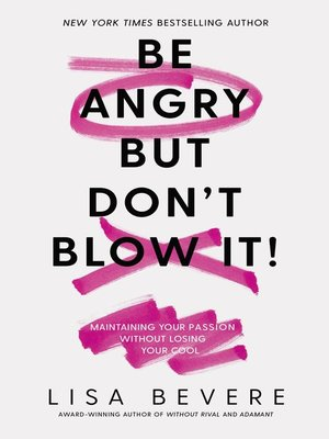 cover image of Be Angry, But Don't Blow It
