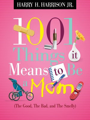 cover image of 1001 Things it Means to Be a Mom