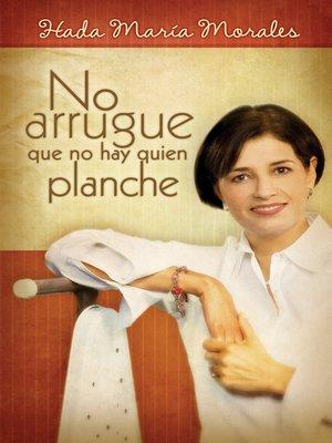 cover image of No arrugue que no hay quien planche