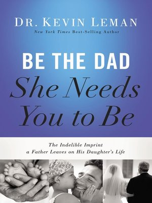 cover image of Be the Dad She Needs You to Be