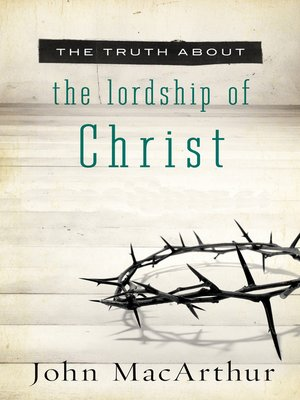 cover image of The Truth About the Lordship of Christ