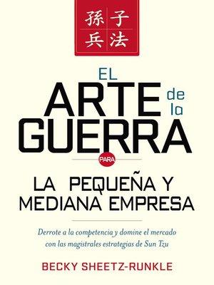 cover image of El arte de la guerra para la pequeña y mediana empresa