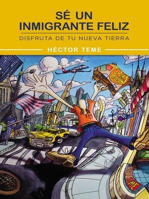 cover image of Sé un inmigrante feliz