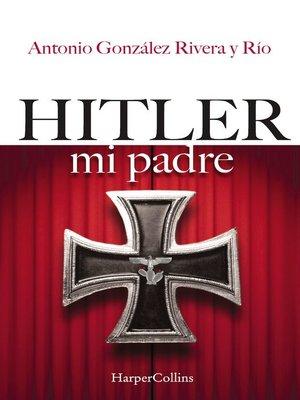 cover image of Hitler, mi padre