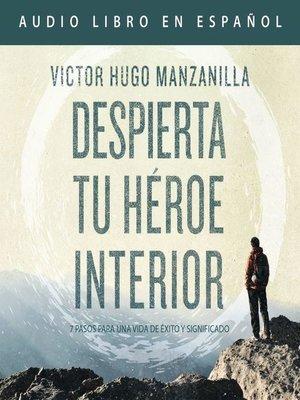 cover image of Despierta tu héroe interior (Awaken Your Inner Hero Spanish Edition)
