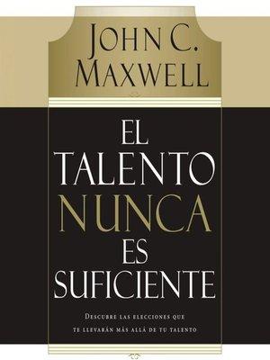 cover image of El talento nunca es suficiente