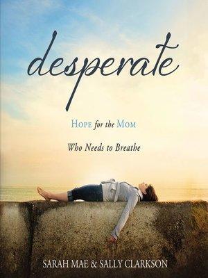 cover image of Desperate