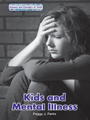 cover image of Kids and Mental Illness