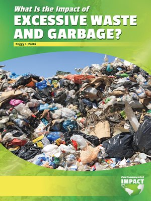 cover image of What Is the Impact of Excessive Waste and Garbage?