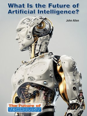 cover image of What Is the Future of Artificial Intelligence?