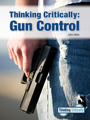 cover image of Thinking Critically: Gun Control